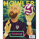 Howler Magazine Issue #6 - Winter 2015